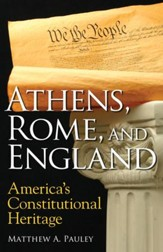Athens, Rome, and England: America's Constitutional Heritage / Digital original - eBook