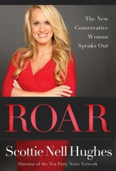 Roar: The New Conservative Woman Speaks Out - eBook