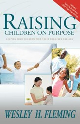 Raising Children On Purpose: Helping Your Children Find Their God Given Calling - eBook