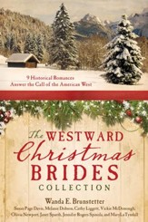 The Westward Christmas Brides Collection: 9 Historical Romances Answer the Call of the American West - eBook