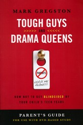 Tough Guys and Drama Queens: How Not to Get Blindsided by Your Child's Teen Years, Parent's Guide - Slightly Imperfect