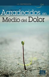 La Depresión: Agradecidos en Medio del Dolor, Panfleto  (A Thankful Heart in a World of Hurt, Pamphlet)
