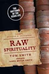 Raw Spirituality: The Rhythms of the Jesus Life - eBook