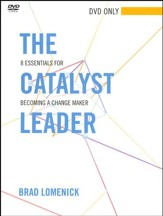 The Catalyst Leader: 8 Essentials for Becoming a Change Maker DVD