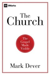 The Church: The Gospel Made Visible - Slightly Imperfect