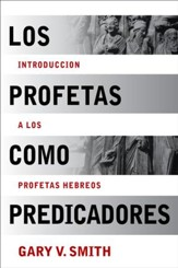 Los Profetas como Predicadores  (The Prophets as Preachers)