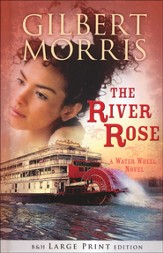 The River Rose: A Water Wheel Novel, Large Print Edition