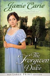 The Forgiven Duke, Forgotten Castles Series #2, Large Print  - Slightly Imperfect