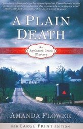 A Plain Death, Appleseed Creek Mystery Series #1, Large Print Edition