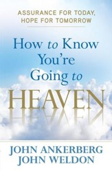 How to Know You're Going to Heaven: Assurance for Today, Hope for Tomorrow - eBook