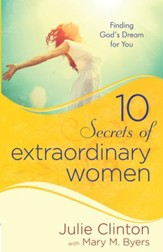 10 Secrets of Extraordinary Women: Finding God's Dream for You - eBook