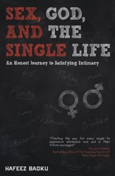 Sex, God, and the Single Life: An Honest Journey to Satisfying Intimacy - eBook