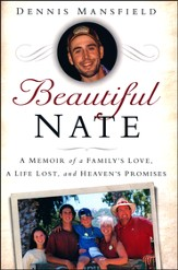 Beautiful Nate: A Memoir of a Family's Love, a Life  Lost and Eternal Promises