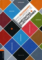 Gran Diccionario Enciclopedico de Anecdotas e Ilustraciones  (Great Encyclopedic Dictionary of Anecdotes & illustrations)