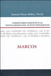 Comentario Exegético al Texto Griego del NT: Marcos  (Exegetical Commentary on the Greek Text of NT: Mark)