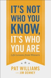 It's Not Who You Know, It's Who You Are: Life Lessons from Winners - eBook
