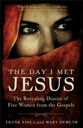 The Day I Met Jesus: The Revealing Diaries of Five Women from the Gospels - eBook