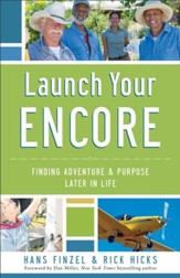 Launch Your Encore: Finding Adventure and Purpose Later in Life - eBook