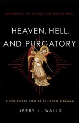 Heaven, Hell, and Purgatory: Rethinking the Things That Matter Most - eBook