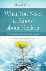 When You Need Healing: A Physical and Spiritual Guide