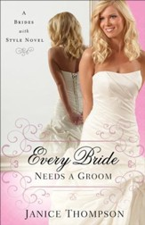 Every Bride Needs a Groom (Brides with Style Book #1): A Novel - eBook