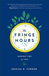 The Fringe Hours: Secrets to Making Time for You - eBook