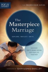 The Masterpiece Marriage (Focus on the Family Marriage Series) - eBook