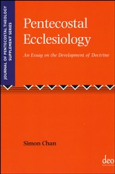 Pentecostal Ecclesiology: An Essay on the Development of Doctrine