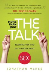 More Than Just the Talk: Becoming Your Kids' Go-To Person About Sex - eBook