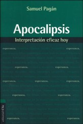 Apocalipsis: Interpretación Eficaz Hoy  (Revelation, Effective Interpretation Today)