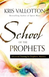 School of the Prophets: Advanced Training for Prophetic Ministry - eBook
