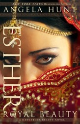 Esther (A Dangerous Beauty Novel Book #1): Royal Beauty - eBook