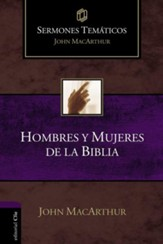Sermones Temáticos: Hombres y Mujeres de la Biblia  (Thematic Sermons: Men and Women of the Bible)