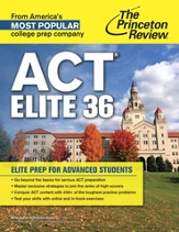 ACT Elite 36: Elite Prep for Advanced Students - eBook