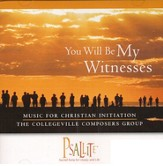 You Will Be My Witnesses: Music for Christian Initiation CD