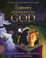 Sammy Experiences God: An Experiencing God at Home Storybook