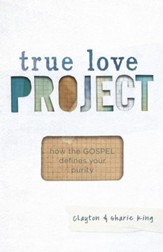 True Love Project: How the Gospel defines your purity - eBook