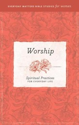 Worship: Spiritual Practices for Everyday Life eBook