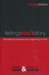 Telling God's Story: The Biblical Narrative from Beginning to End, Second Edition