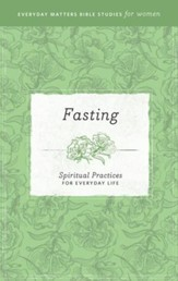 Fasting: Spiritual Practices for Everyday Life eBook