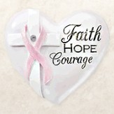 Faith , Hope, Courage Pink Ribbon, Heart Expressions Stone