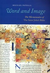Word and Image: The Hermeneutics of The Saint John's Bible