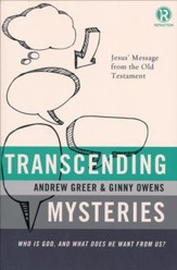 Transcending Mysteries: Who Is God, and What Does He Want from Us?