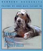More Dog Psalms: Prayers My Dogs Have Taught Me