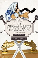 The Tabernacle Furniture, The Lord's Feasts and The Armor of God, Second Ediiton: A Set of Correlations - eBook