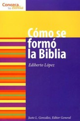 Serie Conozca Su Biblia: Cómo Se Formó La Bibla  (Know Your Bible Series: How the Bible Was Formed)