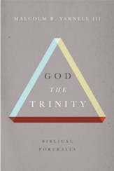 God the Trinity: Biblical Portraits