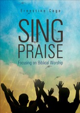 Sing Praise: Focusing on Biblical Worship - eBook