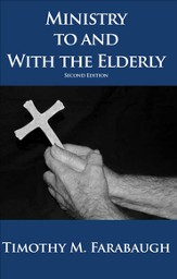 Ministry To and With the Elderly: Second Edition - eBook