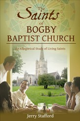 The Saints of Bogby Baptist Church: An allegorical Study of Living Saints - eBook